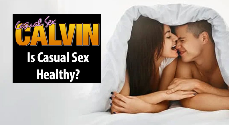 Casual Sex Is Good For You